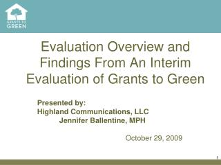 Evaluation Overview and Findings From An Interim Evaluation of Grants to Green