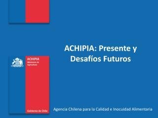 ACHIPIA: Presente y Desafíos Futuros