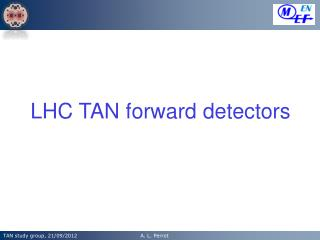 LHC TAN forward detectors