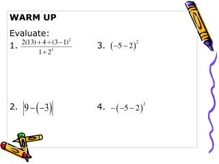 WARM UP Evaluate: 1.				3.  2. 				4.