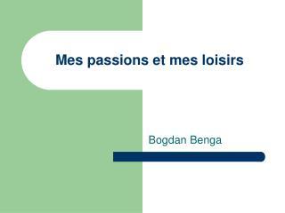 Mes passions et mes loisirs
