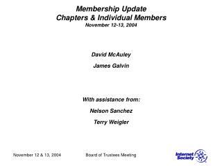 Membership Update Chapters & Individual Members November 12-13, 2004