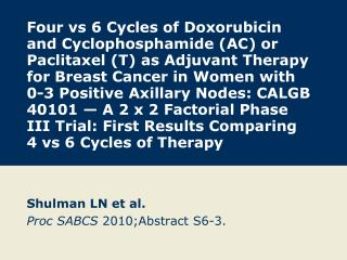 Shulman LN et al. Proc SABCS  2010;Abstract S6-3.