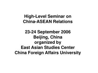 Panel II: Issues in Furthering China-ASEAN Partnership  Presentation by