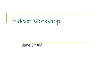 Podcast Workshop