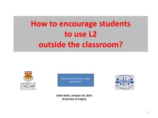 How to encourage students  to use L2  outside the classroom?