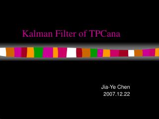 Kalman Filter of TPCana