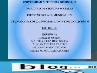 UNIVERSIDAD AUTONOMA DE SINALOA FACULTAD DE CIENCIAS SOCIALES CIENCIAS DE LA COMUNICACIÓN.