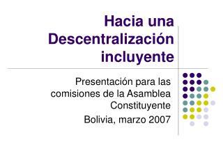Hacia una Descentralización incluyente