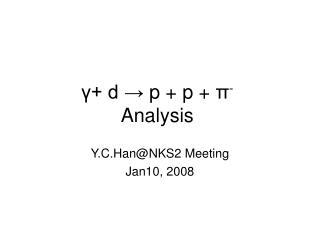 γ + d →  p + p +  π - Analysis