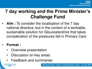 7 day working and the Prime Minister's Challenge Fund