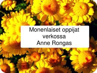 Monenlaiset oppijat verkossa Anne Rongas