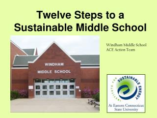 Twelve Steps to a  Sustainable Middle School