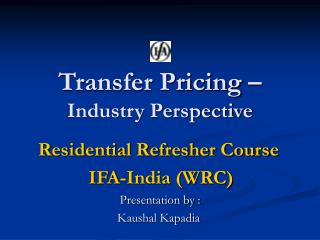 Transfer Pricing   Industry Perspective