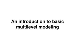 An introduction to basic multilevel modeling