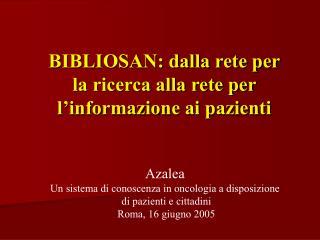 BIBLIOSAN: dalla rete per la ricerca alla rete per l'informazione ai pazienti