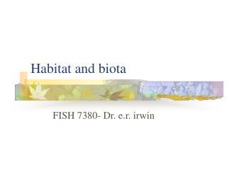 Habitat and biota