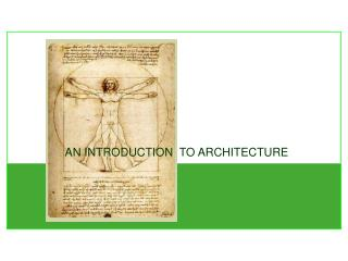AN INTRODUCTION  TO ARCHITECTURE