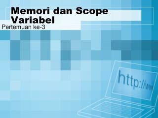 Memori dan Scope Variabel
