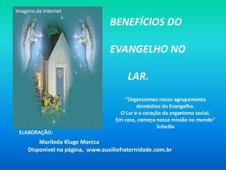 BENEF�CIOS DO EVANGELHO NO        LAR.
