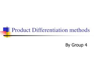 Product Differentiation methods