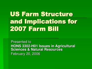 US Farm Structure and Implications for 2007 Farm Bill
