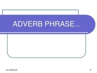 ADVERB PHRASE  016940392
