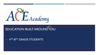 Education built around you 4 th -8 th  Grade Students