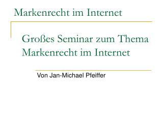 Großes Seminar zum Thema Markenrecht im Internet