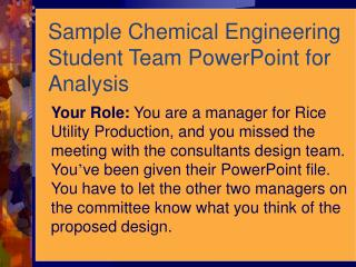 Sample Chemical Engineering Student Team PowerPoint for Analysis