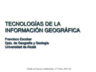 TECNOLOGÍAS DE LA INFORMACIÓN GEOGRÁFICA