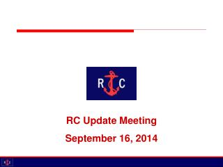 RC Update Meeting September 16, 2014