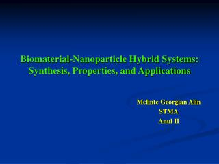 Biomaterial-Nanoparticle Hybrid Systems: Synthesis, Properties, and Applications