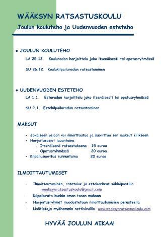 JOULUN KOULUTEHO LA 25.12.   Kouluradan harjoittelu joko itsenäisesti tai opetusryhmässä