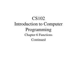 CS102 Introduction to Computer Programming