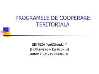 PROGRAMELE DE COOPERARE TERITORIALA