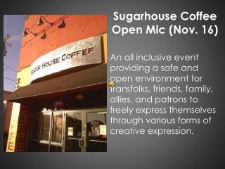 Sugarhouse Coffee  Open  Mic  (Nov. 16)