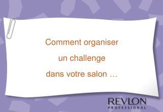 Comment organiser   un challenge   dans votre salon