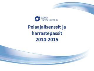 Pelaajalisenssit ja harrastepassit 2014-2015