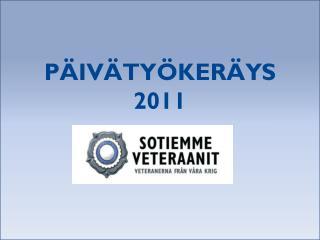 PÄIVÄTYÖKERÄYS  2011