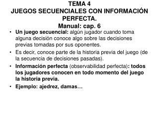 TEMA 4 JUEGOS SECUENCIALES CON INFORMACIÓN PERFECTA. Manual: cap. 6