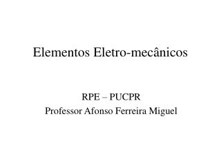Elementos Eletro-mecânicos
