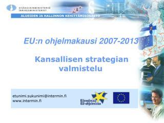 EU:n ohjelmakausi 2007-2013 Kansallisen strategian valmistelu