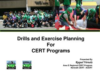 Drills and Exercise Planning For CERT Programs Presented By Raquel Vernola