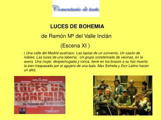 LUCES DE BOHEMIA  de Ramón Mª del Valle Inclán           (Escena XI )