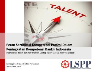 Peran Sertifikasi Kompetensi Profesi Dalam Peningkatan Kompetensi Bankir  Indonesia