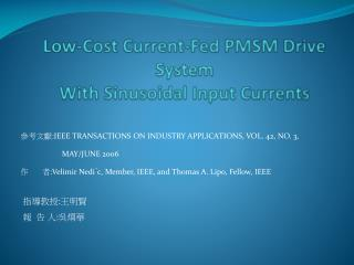 Low-Cost Current-Fed PMSM Drive System With Sinusoidal Input Currents