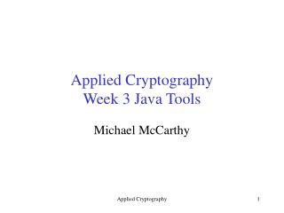 Applied Cryptography Week 3 Java Tools
