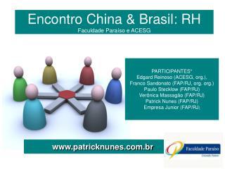 Encontro China & Brasil: RH Faculdade Paraíso e ACESG