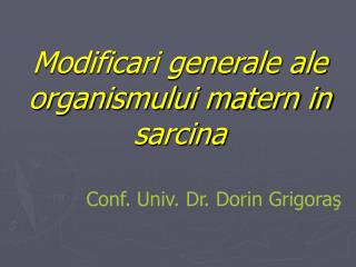 Modificari generale ale organismului matern in sarcina